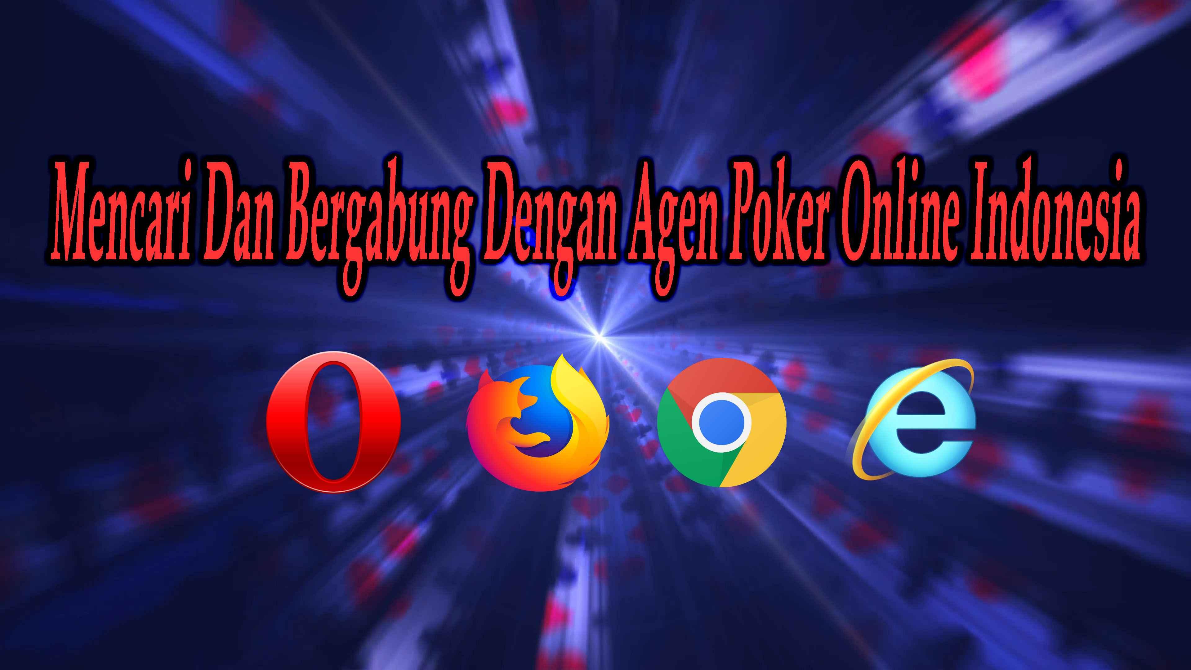 Jenis- jenis Browser - Cara Bergabung Main Poker Online Indonesia