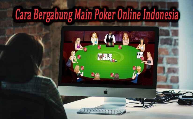 Cara Bergabung Main Poker Online Indonesia