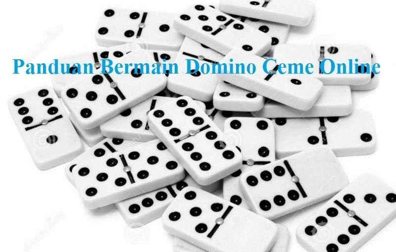Panduan Bermain Domino Ceme Online